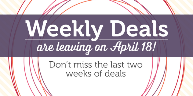 Weekly Deals are leaving